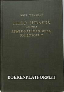 Philo Judaeus or the Jewish-Alexandrian Philosophy Vol 1-2