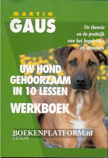 Uw hond gehoorzaam in 10 lessen, werkboek
