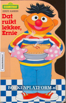 Dat ruikt lekker, Ernie