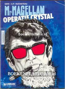 Mr. Magellan, Operatie Crystal