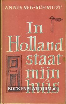 In Holland staat mijn huis