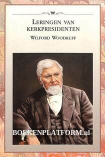 Leringen van kerkpresidenten Wilford Woodruff