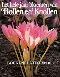 Het hele jaar bloemen van Bollen en Knollen