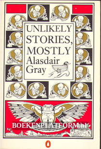 Unlikely Stories, Mostly