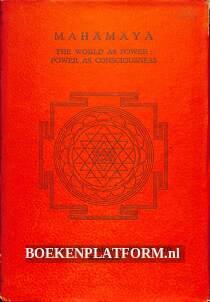Mahamaya the World as Power: Power as Consciousness