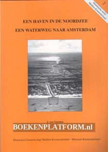 Een haven in de Noordzee, een waterweg naar Amsterdam