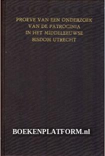 Proeve van een onderzoek van de Patrocinia in het bisdom Utrecht