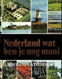 Nederland wat ben je nog mooi
