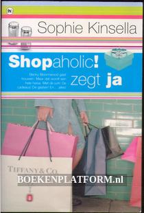 Shopaholic! zegt ja