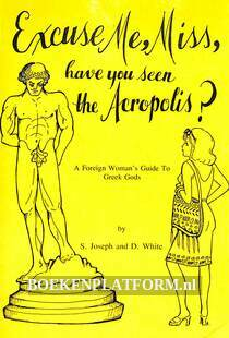 Excuse Me, Miss, have you seen the Acropolis?