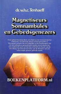 Magnetiseurs, Somnambules en Gebedsgenezers