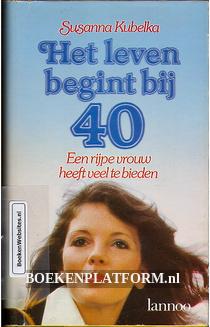 Het leven begint bij 40