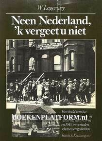 Neen Nederland, 'k vergeet u niet