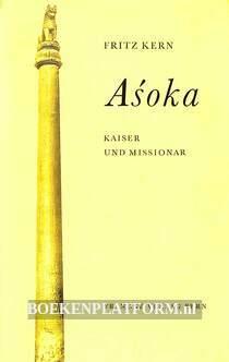 Asoka, Kaiser und Missionar