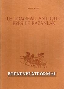 Le tombeau antique pres de Kazanlak
