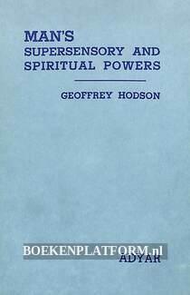 Man's Supersensory and Spiritual Powers