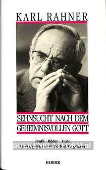 Karl Rahner Sehnsucht nach dem geheimnisvolle Gott