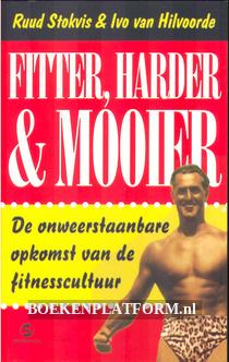 Fitter, harder & mooier