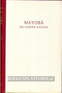 Mayoba de goede Kacike