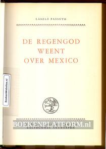 De Regengod weent over Mexico