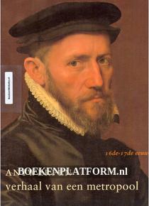 Antwerpen verhaal van een metropool 16de-17de eeuw