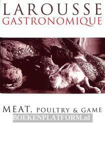 Larousse Gastronomique Meat, Poultry & Game