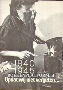 1940-1945 Opdat wij niet vergeten