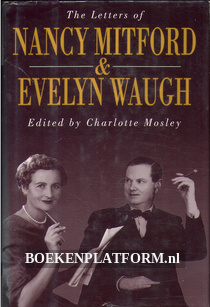 The Letters of Nancy Mitford & Evelyn Waugh
