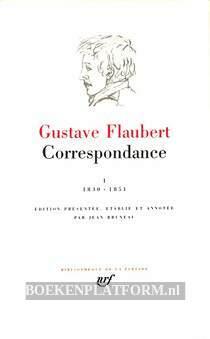 Gustave Flaubert Correspondance I