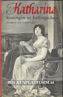 Katharina, koningin in ballingschap
