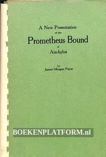 A New Presentation of the Prometheus Bound of Aischylos
