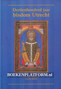 Dertienhonderd jaar bisdom Utrecht