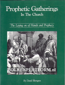Prophetic Gatherings In The Church