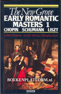 The New Grove Early Romantic Masters 1