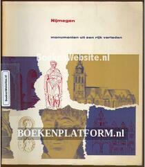 Nijmegen monumenten uit een rijk verleden