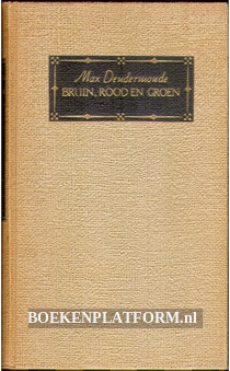 Bruin, Rood en Groen