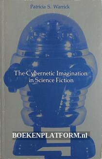 The Cybernetic Imagination in Science Fiction