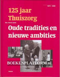 125 jaar Thuiszorg, Oude tradities en nieuwe ambities