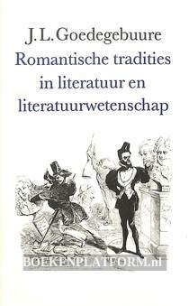 Romantische tradities in literatuur en literatuur-wetenschap