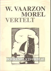 W. Vaarzon Morel vertelt