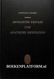 Archaische Ekstase und asiatische Meditation