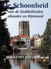 De schoonheid van de Zuidhollandse eilanden en Rijnmond