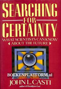 Searching for Certainty
