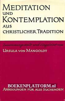 Meditation und Kontemplation aus christlicher Tradition