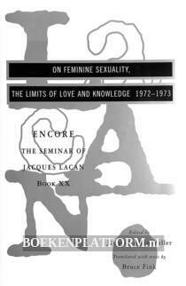 On Feminine Sexuality, the Limits Of Love and Knowledge