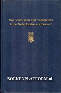 Hoe vindt men zijn voorouders in de Nederlandse archieven ?
