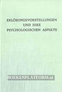Erlösungsvorstellungen und Ihre Psycologischen Aspekte