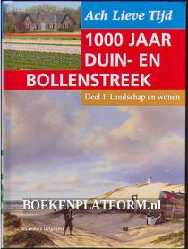 1000 jaar Duin en Bollenstreek: Landschap en wonen