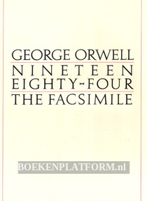 George Orwell Nineteen Eighty Four, The Facsimile