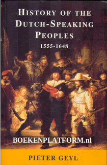 History of the Dutch Speaking Peoples 1555 - 1648